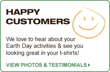Photos and Quotes from Earth Day Shirts Customers